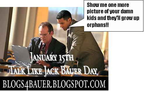 Blogs4bauer Talk Like Jack Bauer Day
