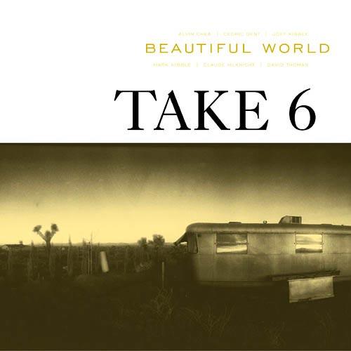 Take 6 - Beautiful World 2001