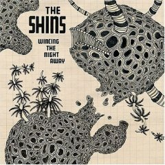 The Shins -- Wincing The Night Away