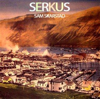 Sam Skarstad -- Serkus