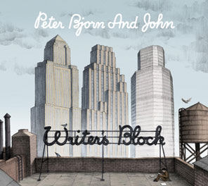 Peter, Bjorn & John -- Writer's Block