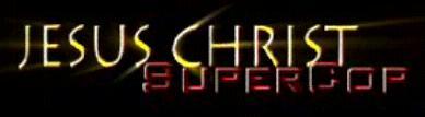 Jesus Christ SuperCop
