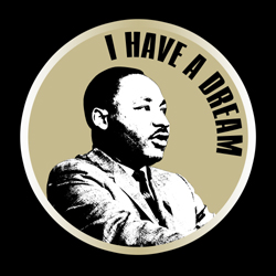 Martin Luther King. I have a dream.
