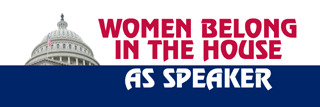 Women belong in the house. As Speaker.