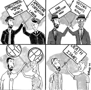 "Cartoon: ""Single-Issue Jew"". Panels: (1) American non-Jewish worker holding a sign, ""American Federation of Labor""; American Jew holding a sign, ""Industrial Workers of the World""; both in clothes of the beginning of the 20th century. (2) black American non-Jew holding a sign, ""Voting Rights Now""; American Jew holding a sign, ""End Segregation Now"". (3) American non-Jewish woman holding a sign, ""ERA"" (Equal Rights Amendment); American Jew holding the same kind of sign. (4) American non-Jew holding a sign, ""Death to Israel""; American Jew holding nothing, looking wide-eyed at the non-Jew."