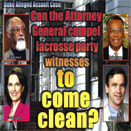 Can Attorney General compel lacrosse party witnesses to come clean