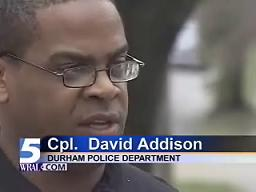 Cpl. David Addison - Durham PD spokesman