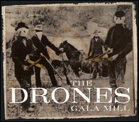 The Drones - Gala Mill (***)