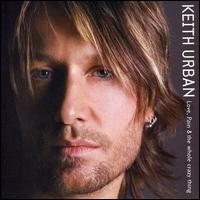 Keith Urban - Love Pain & The Whole Crazy Thing (***)