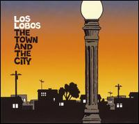 Los Lobos - The Town and the City (***)