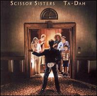 Scissor Sisters - Ta-Dah (*****)