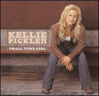 Kellie Pickler - Small Town Girl (**)