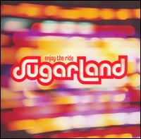 Sugarland - Enjoy The Ride (***)