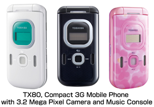 Mobile depot december 2006 toshiba launched its two elegant clamshells tx80 and ts32 during the itu telecom world 2006 these tandem were launched in the former british colony fandeluxe Images