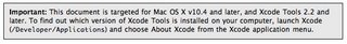 warning about using Mac OS X 10.4 and Xcode 2.2 or later