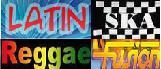 Reggae - Ska - Fusion - Latin!