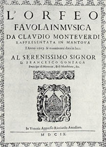 Claudio Monteverdi, Orfeo, premiered in 1607