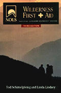 buy NOLS Wilderness First Aid by Schimelfenig and Lindsey at Powells