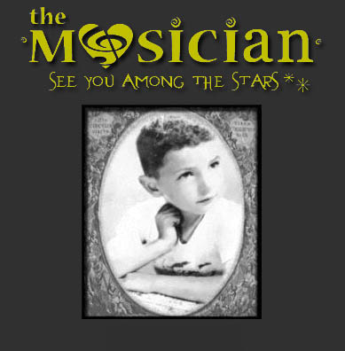 The Musician...see you among the stars