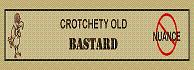 Crotchety Old Bastard