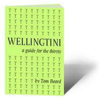 Wellingtini: a guide for the thirsty - dead tree edition!