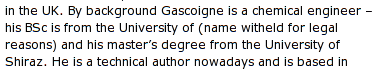 By Background Gascoigne is a chemical engineer - his BSc is from the University of (name witheld [sic] for legal reasons)