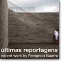 ultimas reportagens Fernando Guerra
