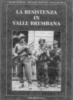 Partisanos de la resistencia italiana, con quienes colaboró el papá de Gigi.