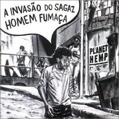 Planet Hemp – A Invasão do Sagaz Homem Fumaça