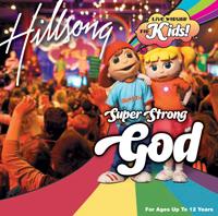 Hillsong Kids - Super Strong God