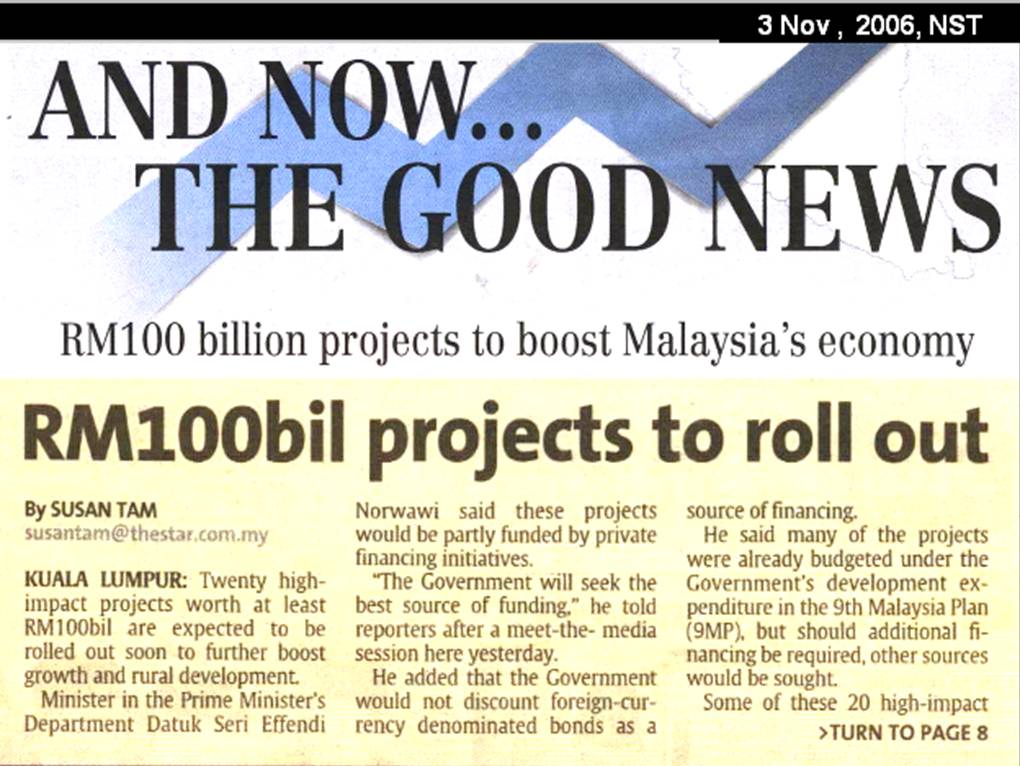 On 3rd Nov 2006, the government announced that RM100bil worth of projects would be rolled out soon.