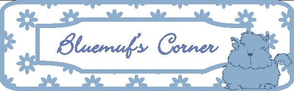 Bluemuf's Corner
