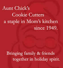 Gramma's Cutters | Aunt Chick's Cookie Cutters