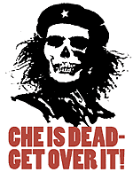 CHE IS DEAD!