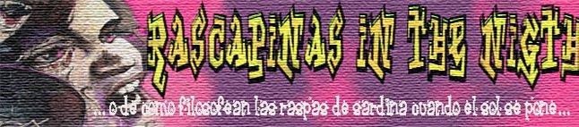 rascapiñas in the nigth