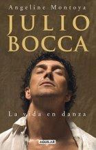 """""""Julio Bocca, la vida en danza"""", una biografía objetiva y exhaustiva"""