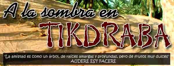 A la Sombra en Tikdraba