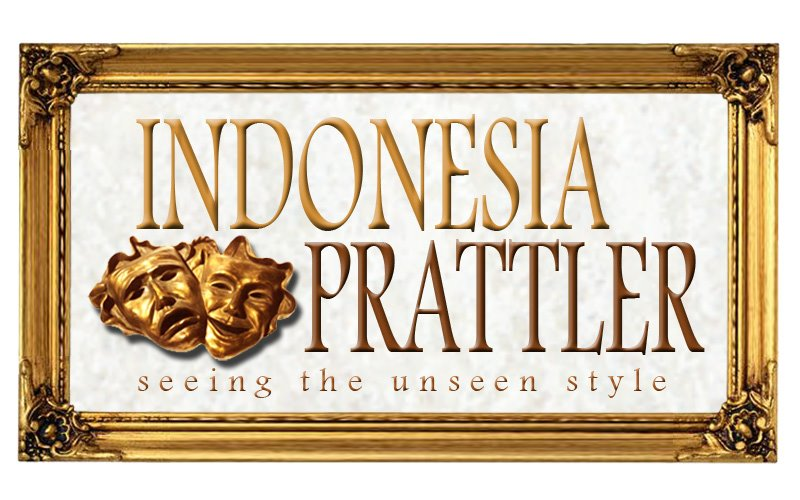 Indonesia Prattler:  Seeing The Unseen Style