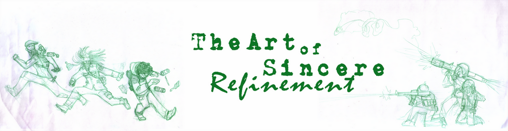 The Art of Sincere Refinement