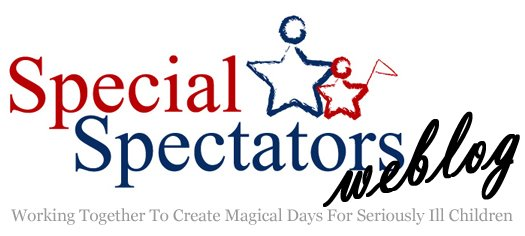 Special Spectators Weblog: Working To Create Magical Days For Seriously Ill Children
