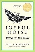 Joyful Noise:Poems for Two Voices