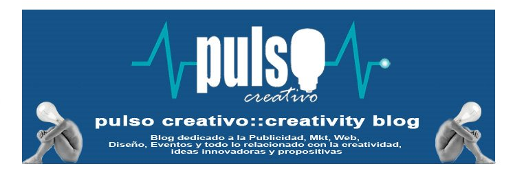 PULSO CREATIVO :: CREATIVITY BLOG