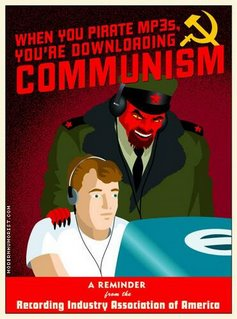 when you pirate mp3's, you're downloading communism