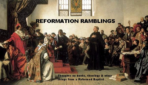 Reformation Ramblings