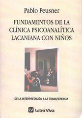 Fundamentos de la clínica psicoanalítica lacaniana con niños (Letra Viva, 2006)-Actualmente agotado
