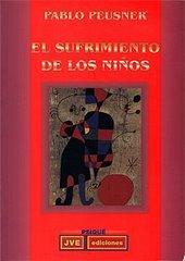 El sufrimiento de los niños (JVE, 1ª edición,1999) actuALMENTE AGOTADO