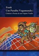"""Viaje com """"Um Paraíba Vagamundo"""": o primeiro livro de Frank Oliveira"""