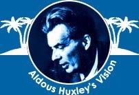 Aldous Huxley's Vision
