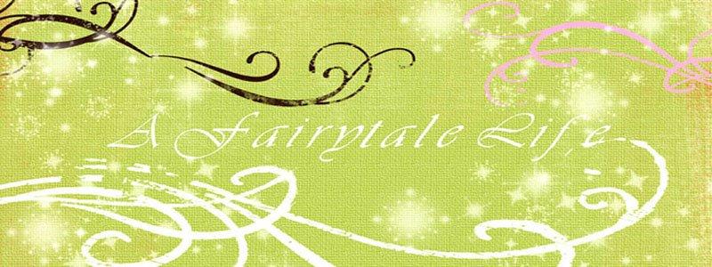 A FairyTale Life