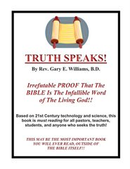 TRUTH SPEAKS may be the most important book you will ever read, outside of the Bible itself!